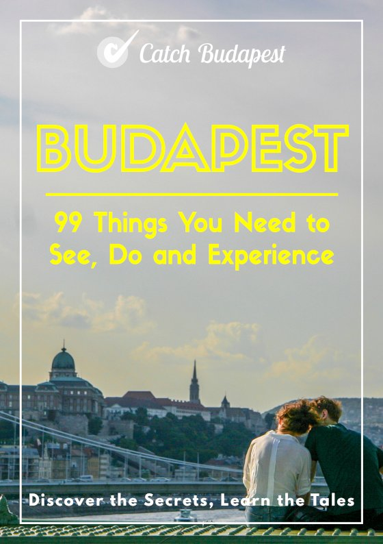 Budapest Guidebook - 99 Things You Need to See, Do and Experience
